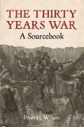 Thirty Years War : A Sourcebook