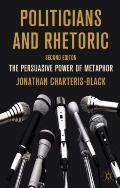 Politicians and Rhetoric : The Persuasive Power of Metaphor