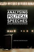 Analysing Political Speeches : Rhetoric, Discourse and Metaphor