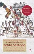 Bonds of Blood : Gender, Lifecycle, and Sacrifice in Aztec Culture