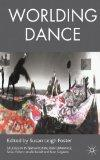 Worlding Dance (Studies in International Performance)