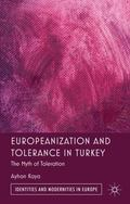 Europeanization and Tolerance in Turkey : The Myth of Toleration