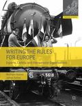 Writing the Rules for Europe : Experts, Cartels, and International Organizations
