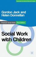 Social Work with Children (Practical Social Work Series)