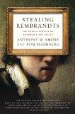 Stealing Rembrandts: The Untold Stories of Notorious Art Heists