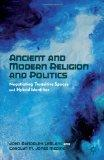Ancient and Modern Religion and Politics: Negotiating Transitive Spaces and Hybrid Identities