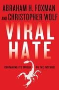 Viral Hate : The Spread of Bigotry and Bullying on the Internet