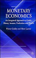 Monetary Economics An Integrated Approach to Credit, Money, Income, Production and Wealth