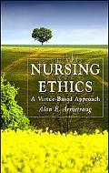 Nursing Ethics A Virtue-Based Approach