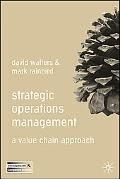 Strategic Operations Management A Value Chain Approach