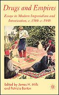 Drugs and Empires Essays in Modern Imperialism and Intoxication 1500-1930