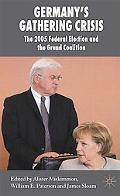 Germany's Gathering Crisis: The 2005 Federal Election and the Grand Coalition