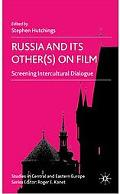 Russia and Its Other(s) on Film: Screening Intercultural Dialogue