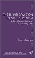 Transformation of State Socialism System Change, Capitalism, or Something Else?