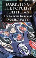Marketing the Populist Politician: The Demotic Democrat