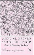 Medicine, Madness and Social History Essays in Honour of Roy Porter