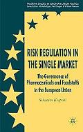 Risk Regulation in the Single Market: The Governance of Pharmaceuticals and Foodstuffs in th...