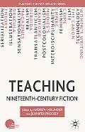 Teaching Nineteenth-Century Fiction (Teaching the New English)