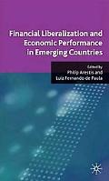 Financial Liberalization and Economic Performance in Emerging Countries