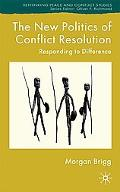 New Politics of Conflict Resolution: Responding to Difference