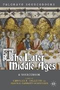 The Later Middle Ages: A Sourcebook (Palgrave Sourcebooks)