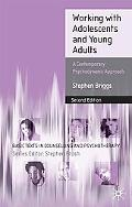 Working With Adolescents, 2nd Edition: A Contemporary Psychodynamic Approach