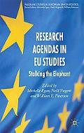 Research Agendas in EU Studies: Stalking the Elephant (Palgrave studies in European Union Po...