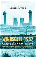 Windscale 1957: Anatomy of a Nuclear Accident, third edition