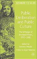 Public Deliberation and Public Culture: The Writings of Bernhard Peters, 1993-2005