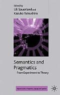 Semantics and Pragmatics: From Experiment to Theory (Palgrave Studies in Pragmatics, Languag...