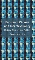 European Cinema and Intertextuality : History, Memory and Politics