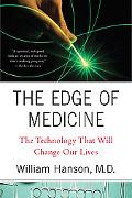 Edge of Medicine: The Human Experience behind the Technology That Will Change Our Lives