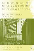 The Impact of 9/11 on Business and Economics: The Business of Terror: The Day that Changed E...