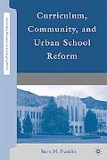 Curriculum, Community, and Urban School Reform (Secondary Education in a Changing World)
