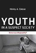 Youth in a Suspect Society: Democracy or Disposability?