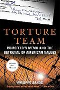 Torture Team: Rumsfeld's Memo and the Betrayal of American Values