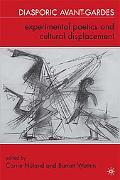 Diasporic Avant-Gardes: Experimental Poetics and Cultural Displacement
