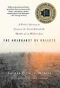 The Holocaust by Bullets: A Priest's Journey to Uncover the Truth Behind the Murder of 1.5 M...