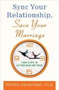 Sync Your Relationship, Save Your Marriage : Four Steps to Getting Back on Track