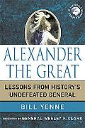 Alexander the Great: Lessons from History's Undefeated General (World Generals)