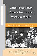 Girls' Secondary Education in the Western World: From the 18th to the 20th Century (Secondar...