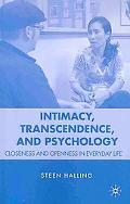 Intimacy, Transcendence, and Psychology: Closeness and Openness in Everyday Life