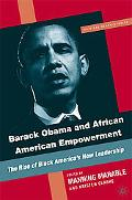 Barack Obama and African American Empowerment: The Rise of Black America's New Leadership (C...