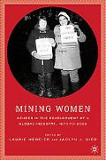 Mining Women: Gender in the Development of a Global Industry, 1670 to the Present