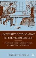 University Coeducation in the Victorian Era: Inclusion in the United States and the United K...