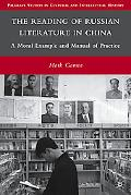 The Reading of Russian Literature in China: A Moral Example and Manual of Practice (Palgrave...