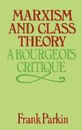Marxism and Class Theory: A Bourgeois Critique