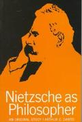 Nietzsche As Philosopher. Reprint of the 1965 Ed. a Morningside Book