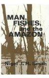 Man, Fishes, and the Amazon