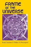 Frame of the Universe A History of Physical Cosmology